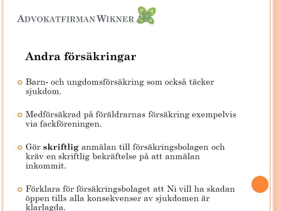 A DVOKATFIRMAN W IKNER AB Andra försäkringar Barn- och ungdomsförsäkring som också täcker sjukdom.