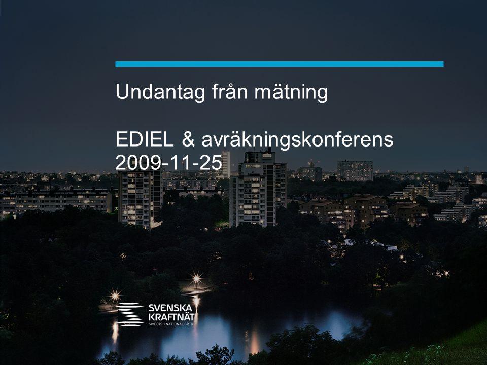 Undantag från mätning EDIEL & avräkningskonferens 2009-11-25