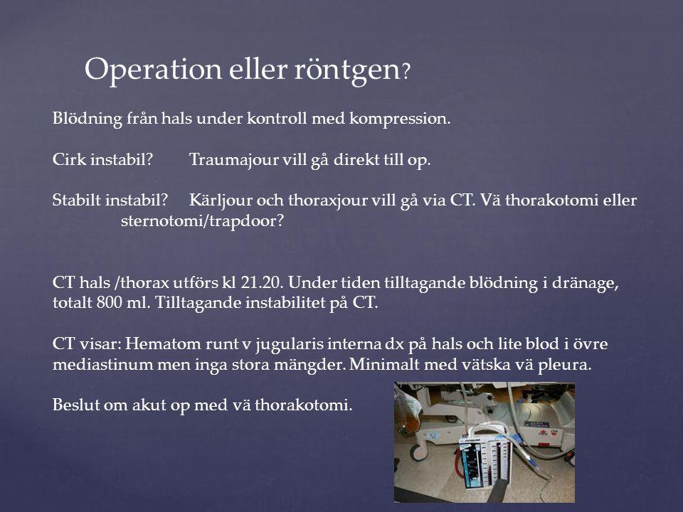 Akut thorakotomi (thxkir + allmkir) Anländer till operation kl 21.30.