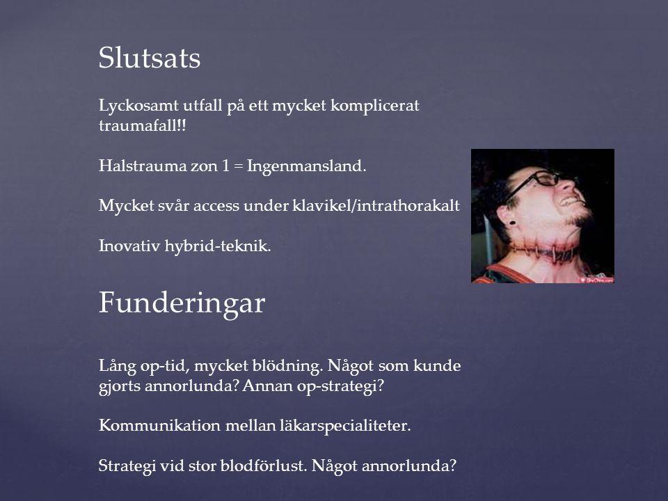 Slutsats Lyckosamt utfall på ett mycket komplicerat traumafall!.