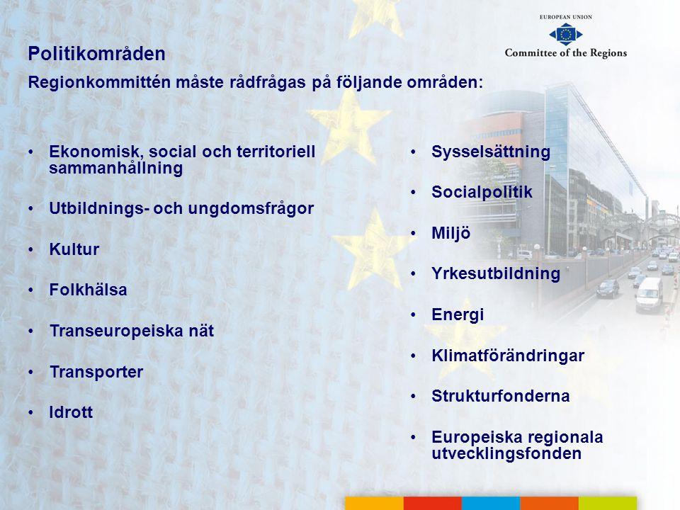 Politikområden Regionkommittén måste rådfrågas på följande områden: •Ekonomisk, social och territoriell sammanhållning •Utbildnings- och ungdomsfrågor