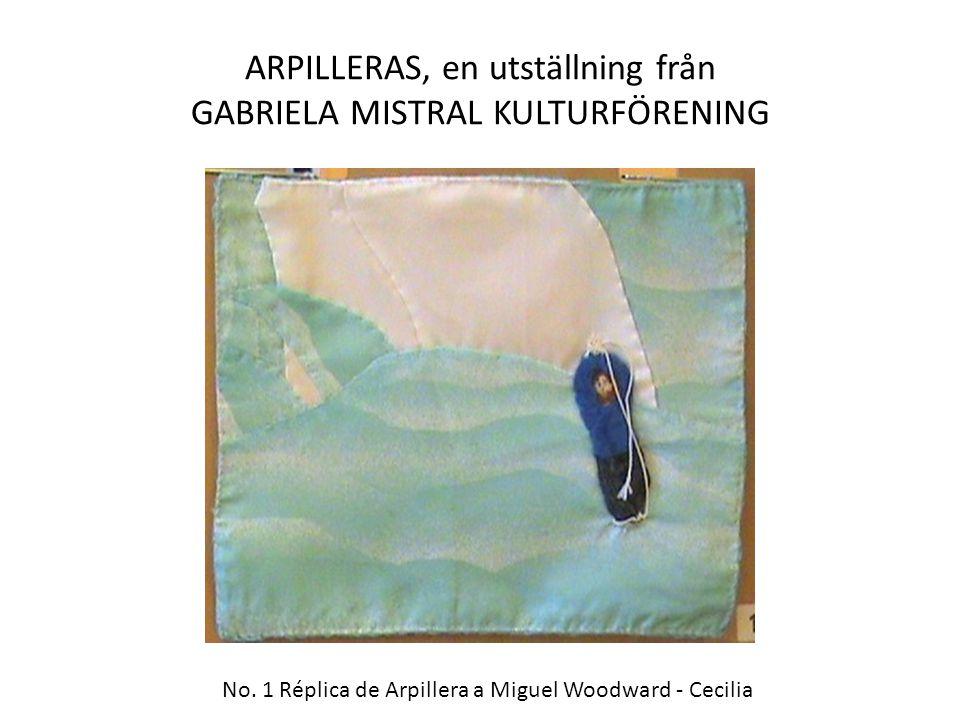 ARPILLERAS, en utställning från GABRIELA MISTRAL KULTURFÖRENING No.