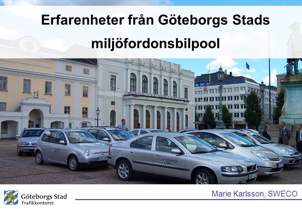 Erfarenheter från Göteborgs Stads miljöfordonsbilpool Marie Karlsson, SWECO