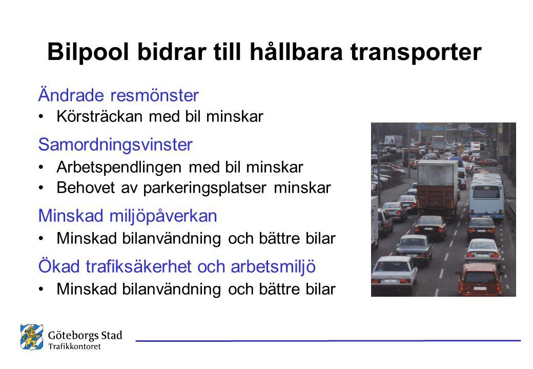 Bilpoolssatsning •Företagsrådgivning •Parkering •Bilpoolsverktyg •Samarbete Västtrafik och bilpool