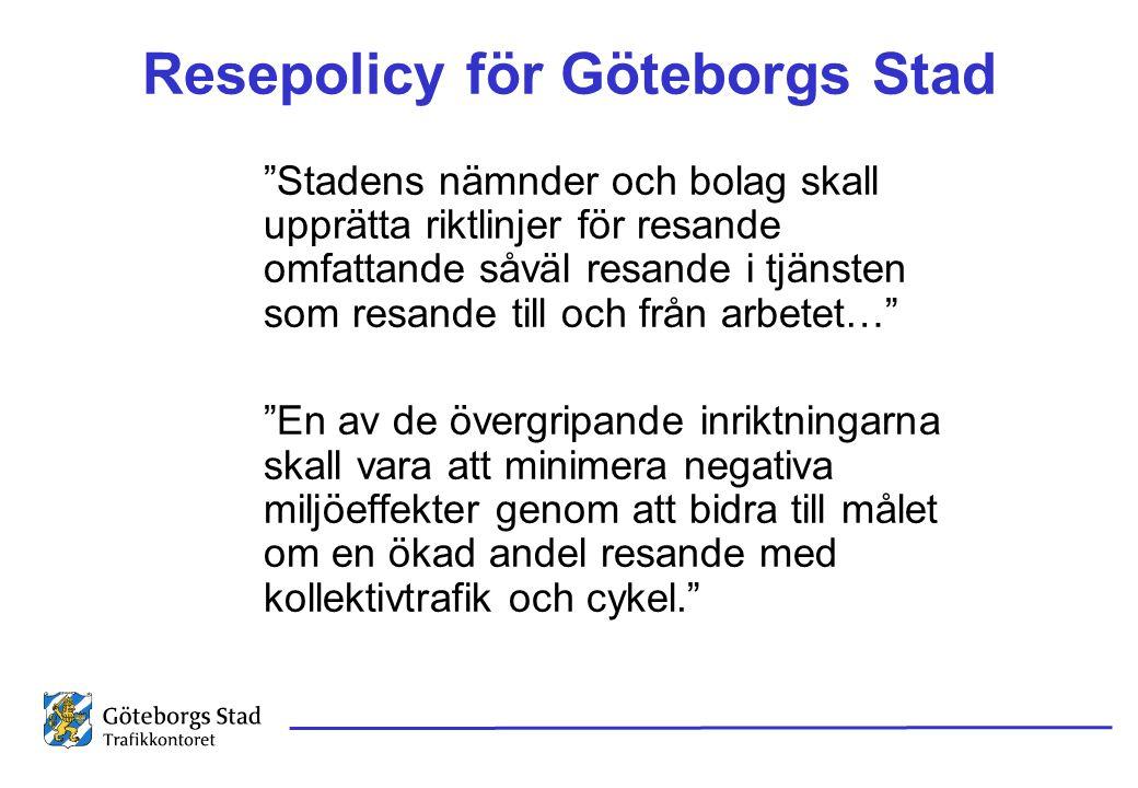 """Resepolicy för Göteborgs Stad """"Stadens nämnder och bolag skall upprätta riktlinjer för resande omfattande såväl resande i tjänsten som resande till oc"""