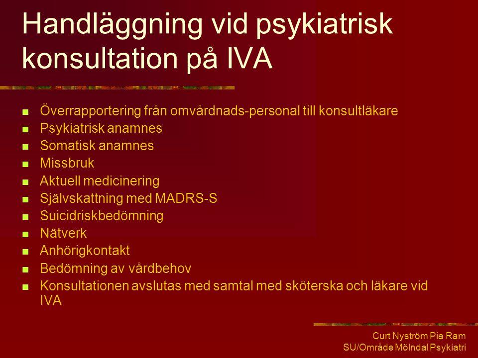 Curt Nyström Pia Ram SU/Område Mölndal Psykiatri Handläggning vid psykiatrisk konsultation på IVA  Överrapportering från omvårdnads-personal till kon