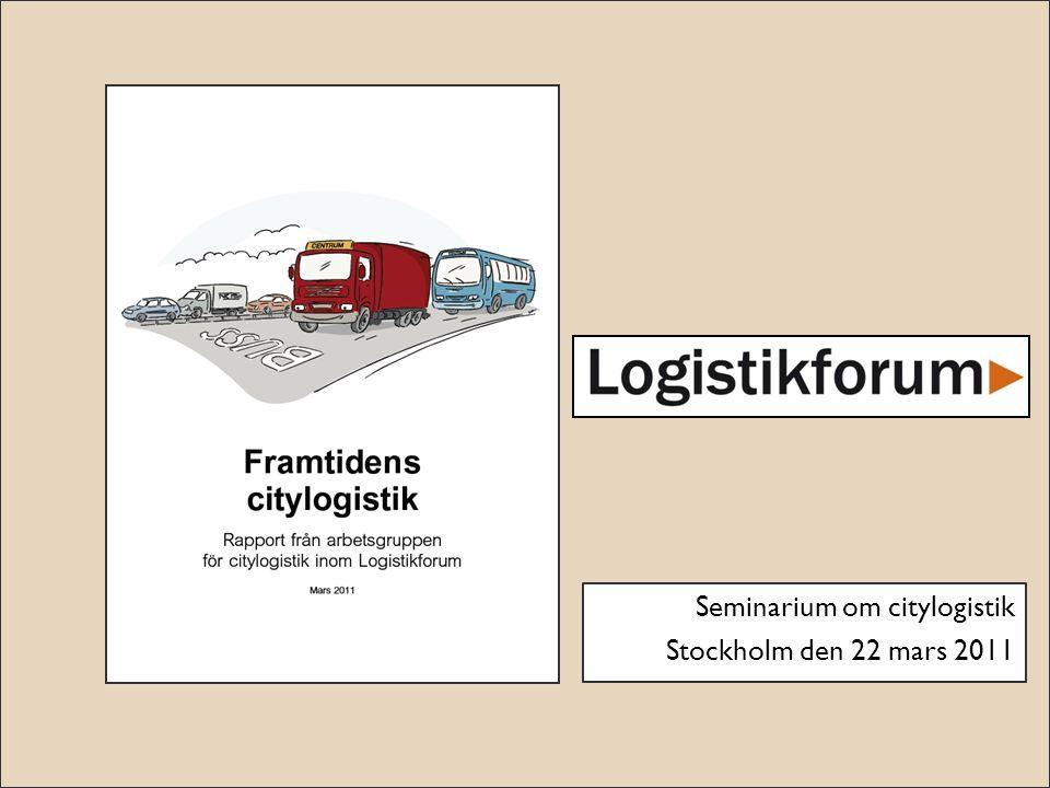 Seminarium om citylogistik Stockholm den 22 mars 2011