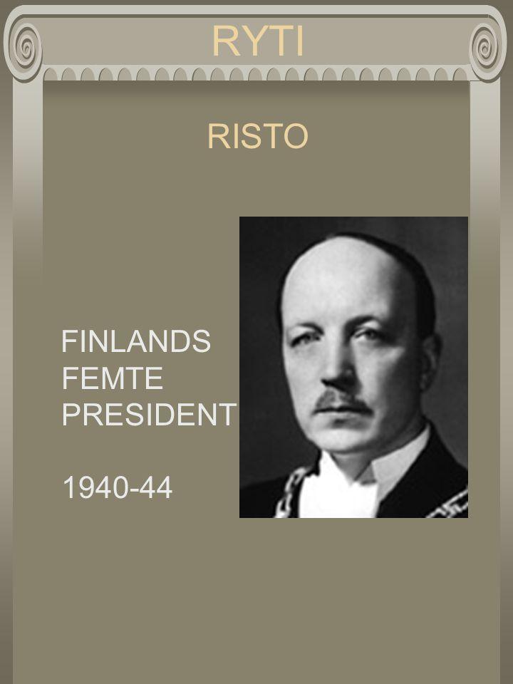 RYTI RISTO FINLANDS FEMTE PRESIDENT 1940-44