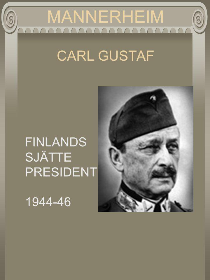 MANNERHEIM CARL GUSTAF FINLANDS SJÄTTE PRESIDENT 1944-46