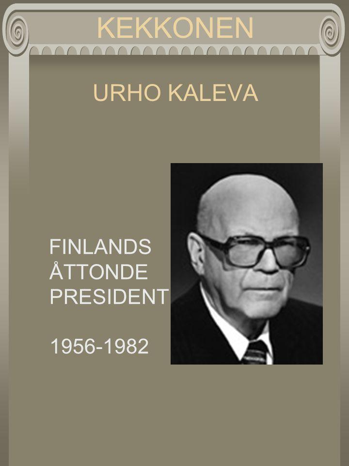 KEKKONEN URHO KALEVA FINLANDS ÅTTONDE PRESIDENT 1956-1982