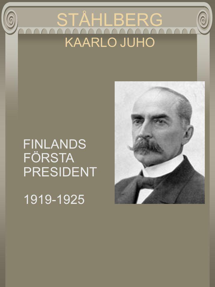 STÅHLBERG KAARLO JUHO FINLANDS FÖRSTA PRESIDENT 1919-1925