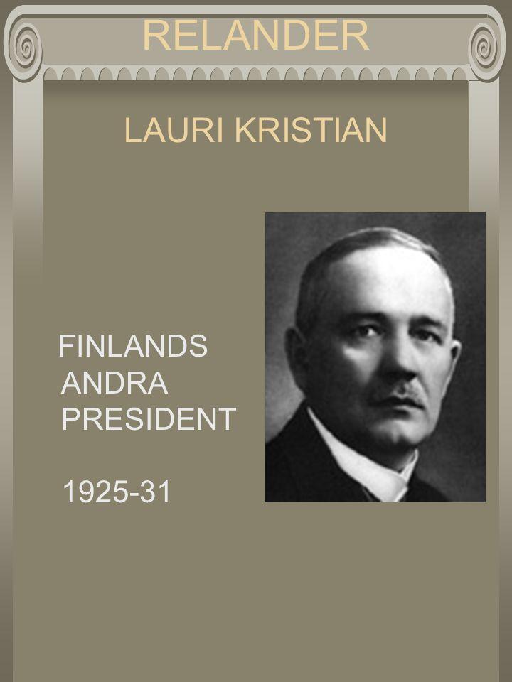 RELANDER LAURI KRISTIAN FINLANDS ANDRA PRESIDENT 1925-31