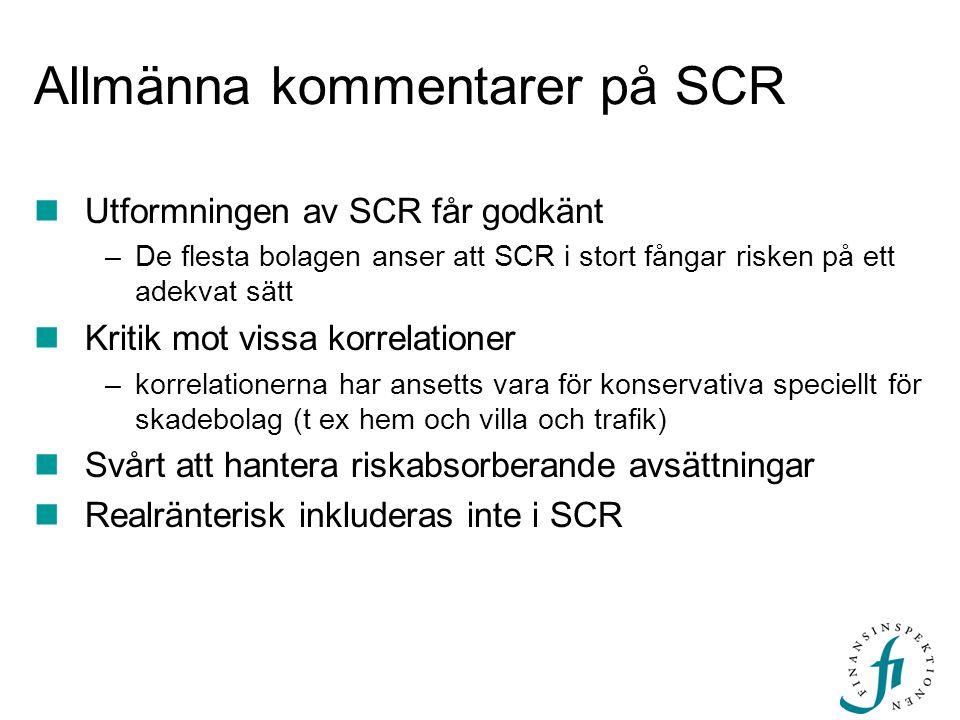 Allmänna kommentarer på SCR  Utformningen av SCR får godkänt –De flesta bolagen anser att SCR i stort fångar risken på ett adekvat sätt  Kritik mot