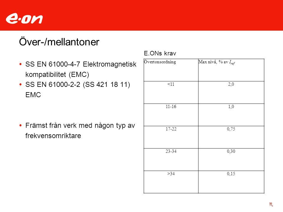 Över-/mellantoner  SS EN 61000-4-7 Elektromagnetisk kompatibilitet (EMC)  SS EN 61000-2-2 (SS 421 18 11) EMC  Främst från verk med någon typ av fre
