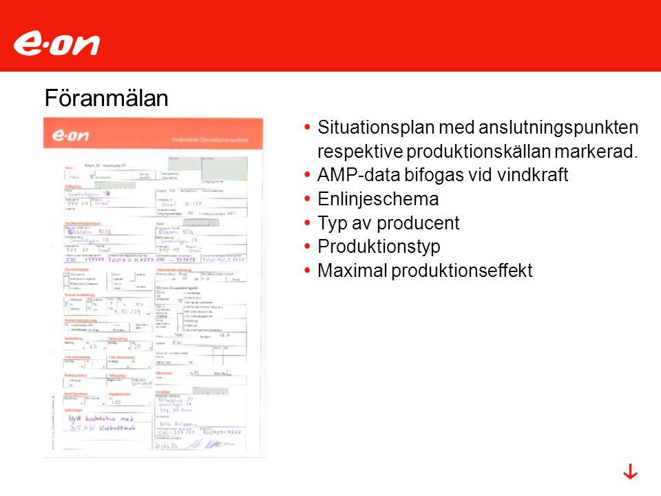 Föranmälan  Situationsplan med anslutningspunkten respektive produktionskällan markerad.  AMP-data bifogas vid vindkraft  Enlinjeschema  Typ av pr