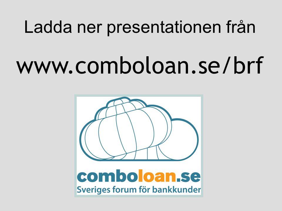 Ladda ner presentationen från www.comboloan.se/brf