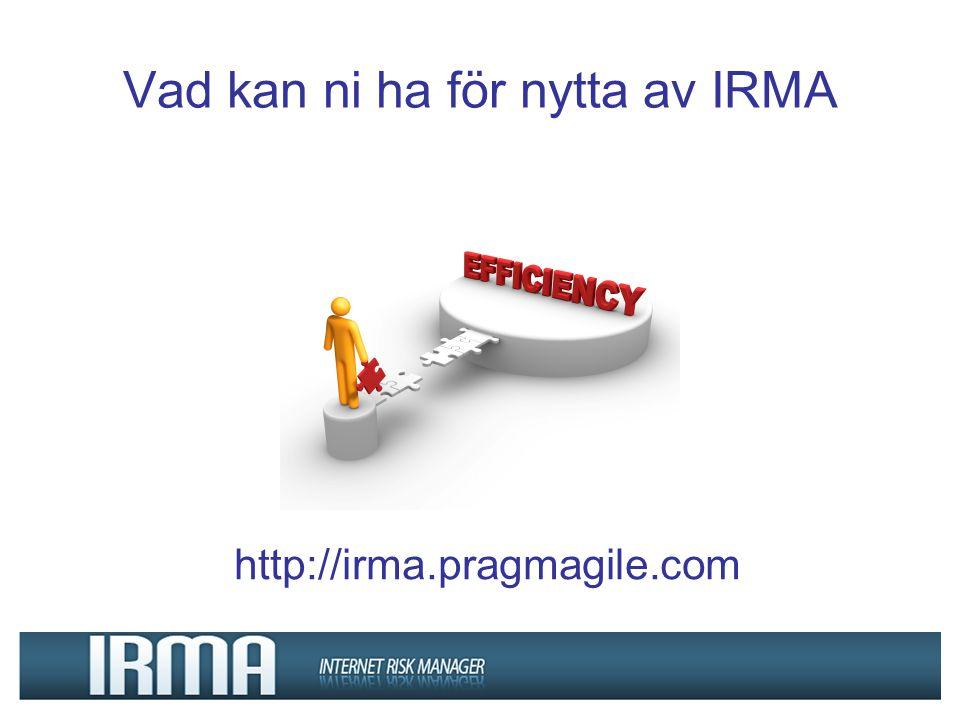 Vad kan ni ha för nytta av IRMA http://irma.pragmagile.com