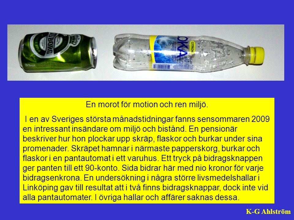 En morot för motion och ren miljö. I en av Sveriges största månadstidningar fanns sensommaren 2009 en intressant insändare om miljö och bistånd. En pe