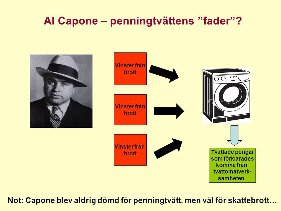 Vinster från brott Vinster från brott Vinster från brott Tvättade pengar som förklarades komma från tvättomatverk- samheten Not: Capone blev aldrig dö