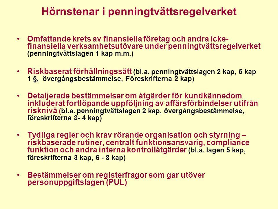 Hörnstenar i penningtvättsregelverket •Omfattande krets av finansiella företag och andra icke- finansiella verksamhetsutövare under penningtvättsregel