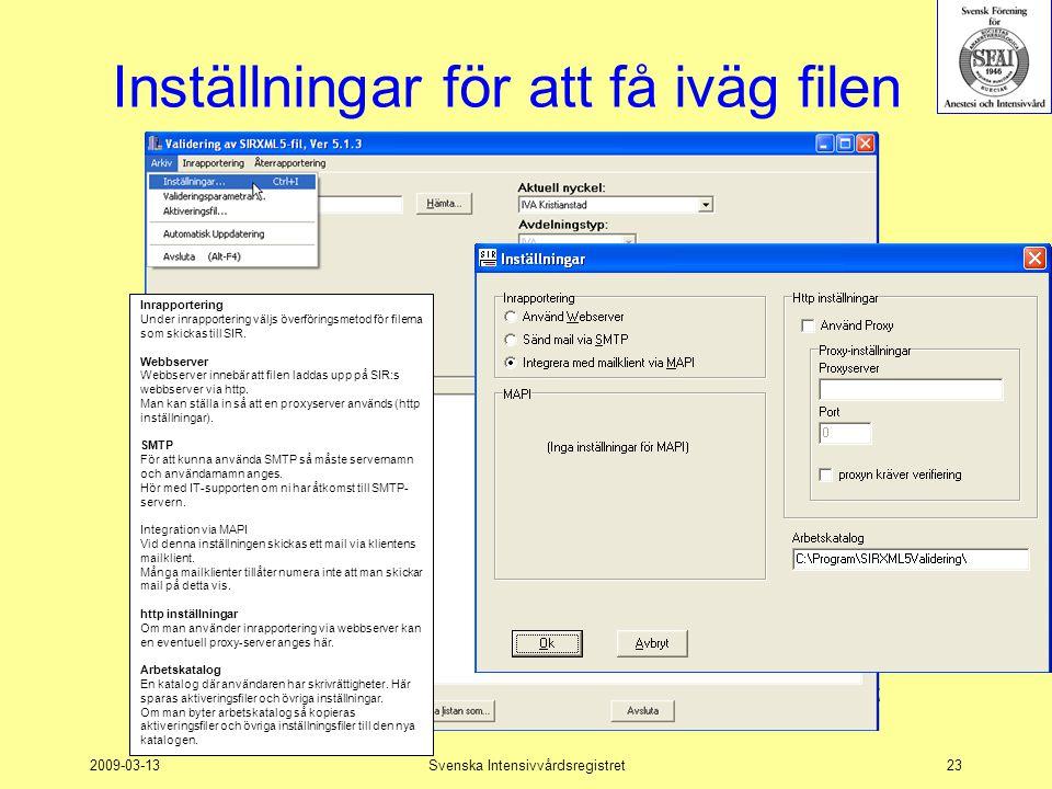 2009-03-13Svenska Intensivvårdsregistret23 Inställningar för att få iväg filen Inrapportering Under inrapportering väljs överföringsmetod för filerna