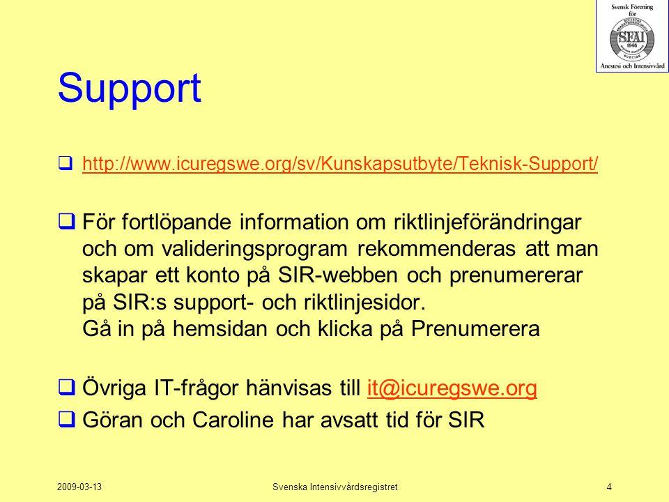 2009-03-13Svenska Intensivvårdsregistret4 Support  http://www.icuregswe.org/sv/Kunskapsutbyte/Teknisk-Support/ http://www.icuregswe.org/sv/Kunskapsut