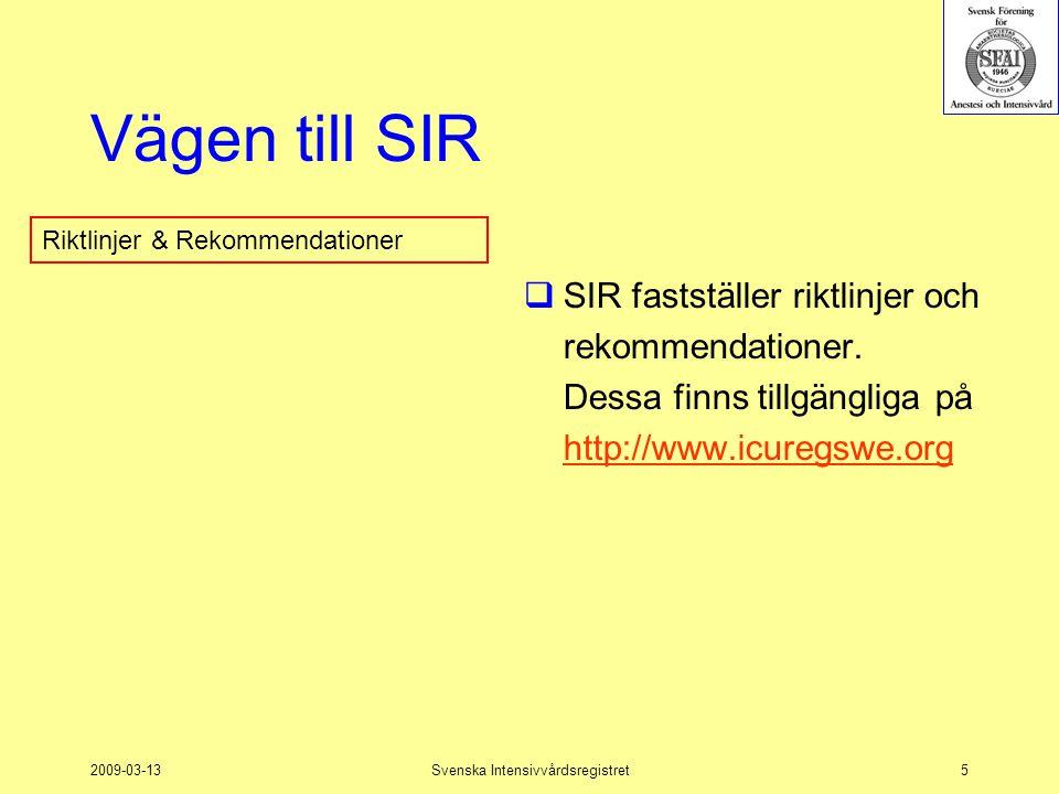 2009-03-13Svenska Intensivvårdsregistret6 Vägen till SIR  SIR avstår från att tillhandahålla registreringsprogram för lokalt bruk –Finns redan flera –Lokala anpassningar önskas –Kräver större organisation  SIR ställer krav på att tolkningsbara data skall tillhandahållas utan risk för förväxling, förvanskning eller feltolkning Riktlinjer & Rekommendationer Lokalt registreringsprogram