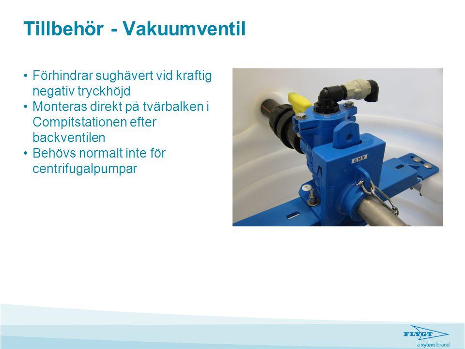 Tillbehör - Vakuumventil •Förhindrar sughävert vid kraftig negativ tryckhöjd •Monteras direkt på tvärbalken i Compitstationen efter backventilen •Behö