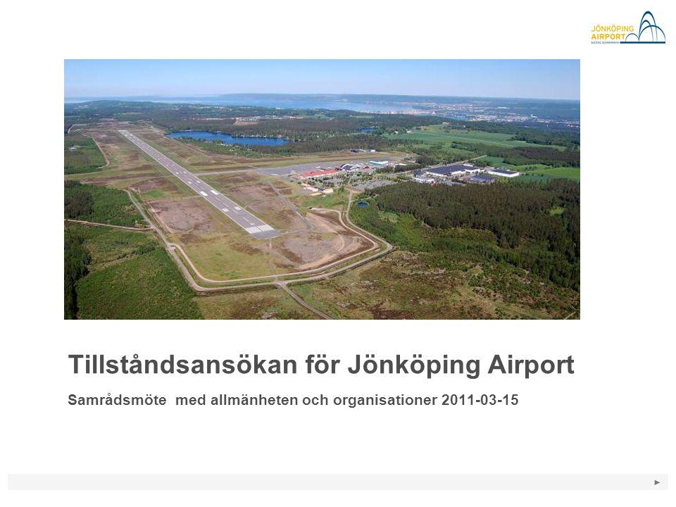► Tillståndsansökan för Jönköping Airport Samrådsmöte med allmänheten och organisationer 2011-03-15 Bildyta - Välj Infoga bild