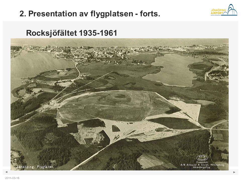 ◄ ► 2. Presentation av flygplatsen - forts. Rocksjöfältet 1935-1961 2011-03-15