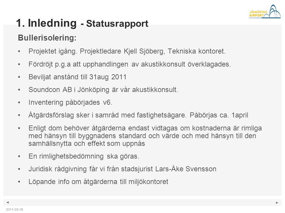 ◄ ► 1.Inledning – Statusrapport - forts.