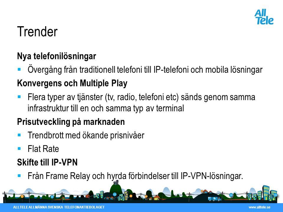 ALLTELE ALLMÄNNA SVENSKA TELEFONAKTIEBOLAGET www.alltele.se Trender Nya telefonilösningar  Övergång från traditionell telefoni till IP-telefoni och m