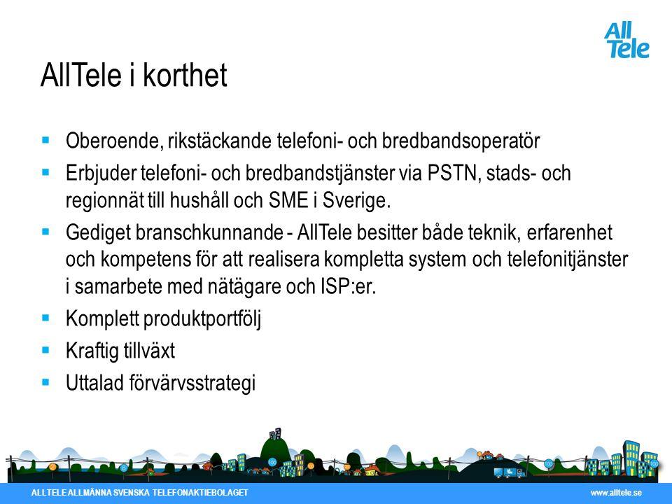 ALLTELE ALLMÄNNA SVENSKA TELEFONAKTIEBOLAGET www.alltele.se AllTele i korthet  Oberoende, rikstäckande telefoni- och bredbandsoperatör  Erbjuder tel