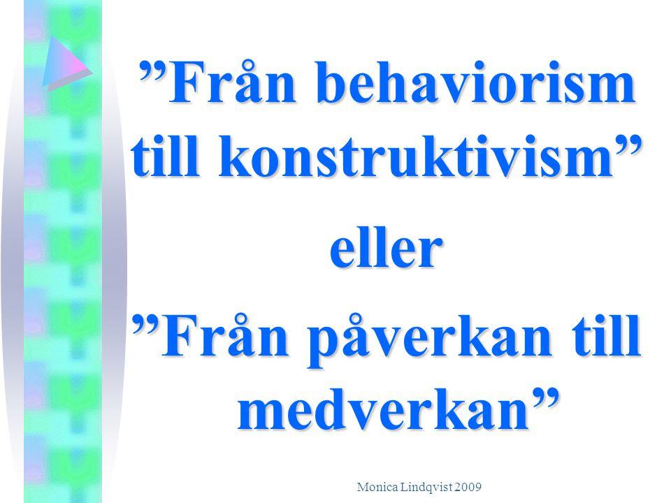 """""""Från behaviorism till konstruktivism"""" eller """"Från påverkan till medverkan"""""""