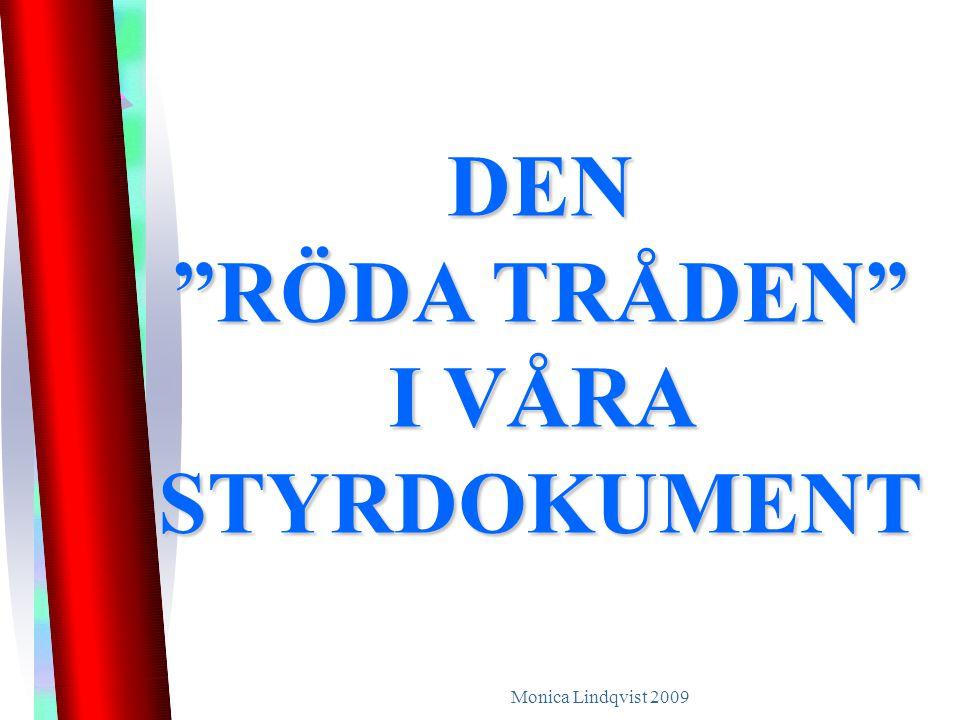 """Monica Lindqvist 2009 DEN """"RÖDA TRÅDEN"""" I VÅRA STYRDOKUMENT"""