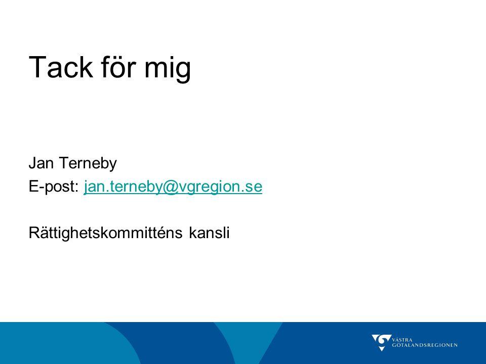 Tack för mig Jan Terneby E-post: jan.terneby@vgregion.sejan.terneby@vgregion.se Rättighetskommitténs kansli
