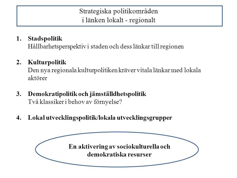 Strategiska politikområden i länken lokalt - regionalt 1.