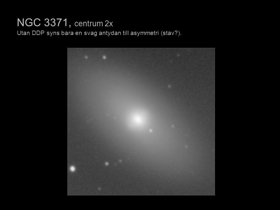 NGC 3371, centrum 2x Utan DDP syns bara en svag antydan till asymmetri (stav?).