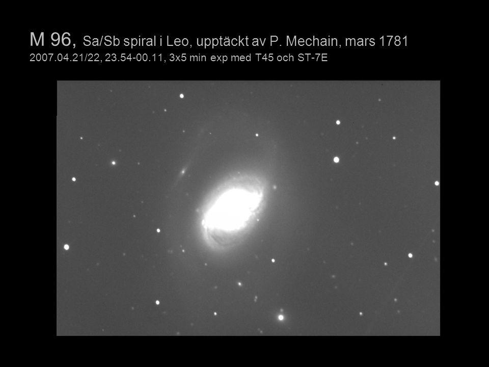 M 96, Sa/Sb spiral i Leo, upptäckt av P. Mechain, mars 1781 2007.04.21/22, 23.54-00.11, 3x5 min exp med T45 och ST-7E