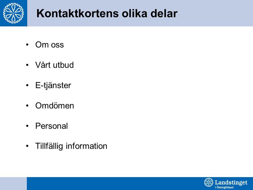 Kontaktkortens olika delar •Om oss •Vårt utbud •E-tjänster •Omdömen •Personal •Tillfällig information