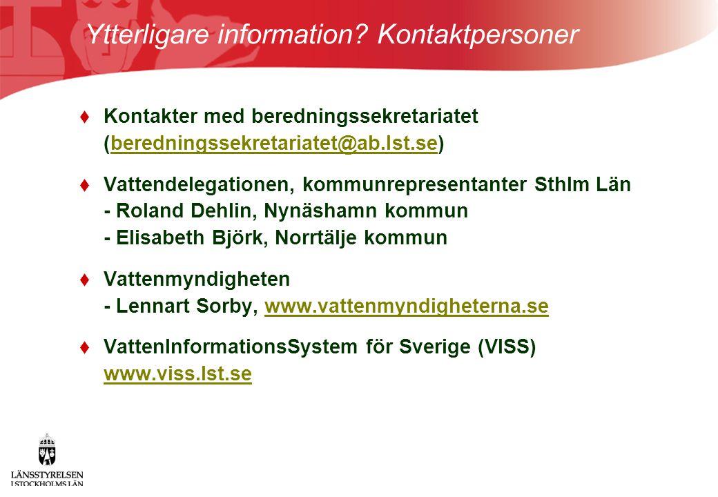 Ytterligare information? Kontaktpersoner  Kontakter med beredningssekretariatet (beredningssekretariatet@ab.lst.se)beredningssekretariatet@ab.lst.se