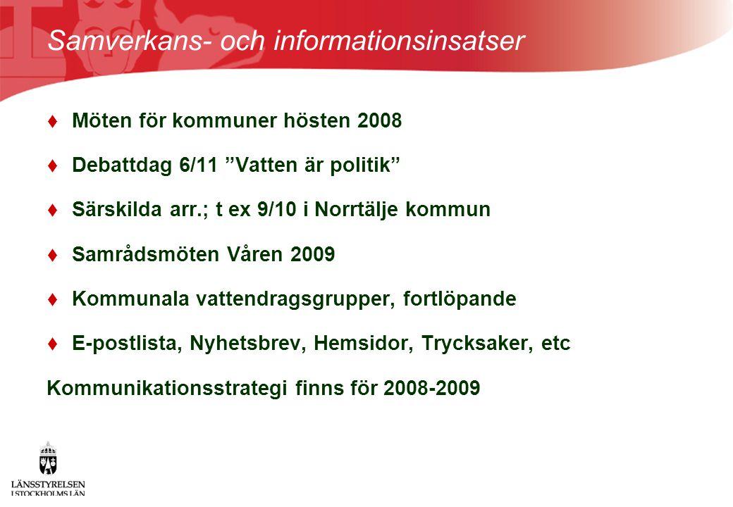 """Samverkans- och informationsinsatser  Möten för kommuner hösten 2008  Debattdag 6/11 """"Vatten är politik""""  Särskilda arr.; t ex 9/10 i Norrtälje kom"""