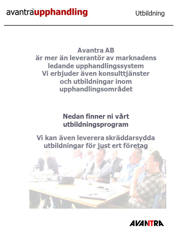 Utbildning Avantra AB ä r mer ä n leverant ö r av marknadens ledande upphandlingssystem Vi erbjuder ä ven konsulttj ä nster och utbildningar inom upph