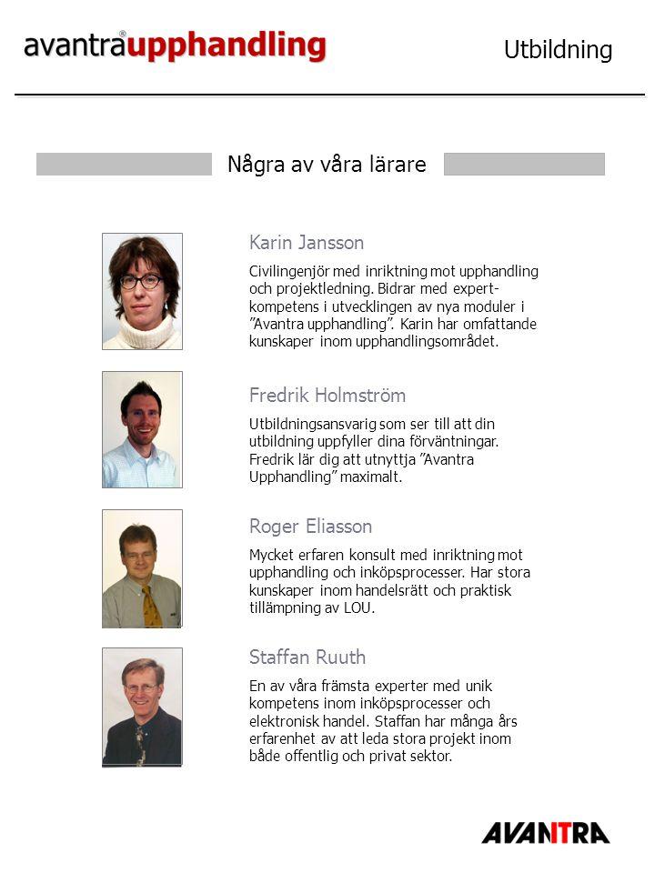Utbildning Några av våra lärare Karin Jansson Civilingenjör med inriktning mot upphandling och projektledning. Bidrar med expert- kompetens i utveckli