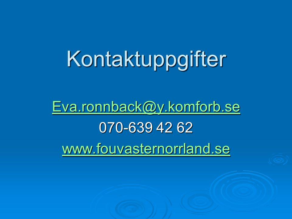 Kontaktuppgifter Eva.ronnback@y.komforb.se 070-639 42 62 www.fouvasternorrland.se