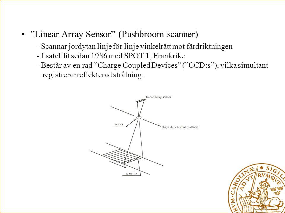 """•""""Linear Array Sensor"""" (Pushbroom scanner) - Scannar jordytan linje för linje vinkelrätt mot färdriktningen - I satelllit sedan 1986 med SPOT 1, Frank"""