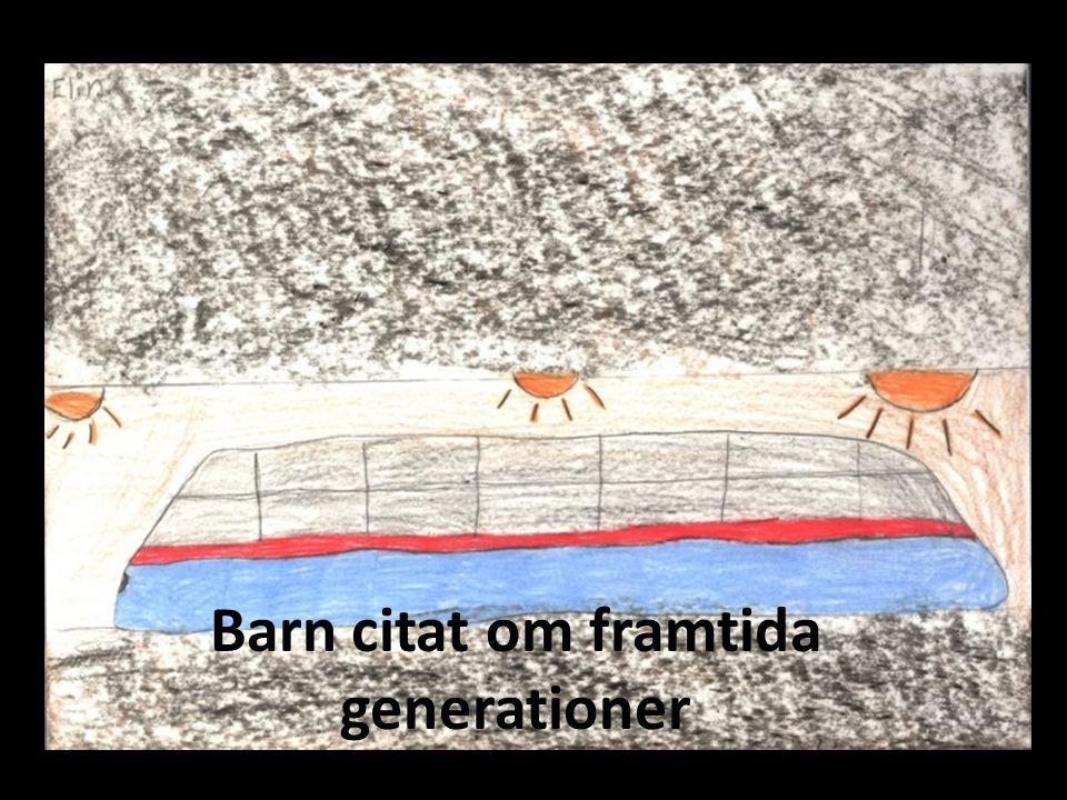 Barn citat om framtida generationer