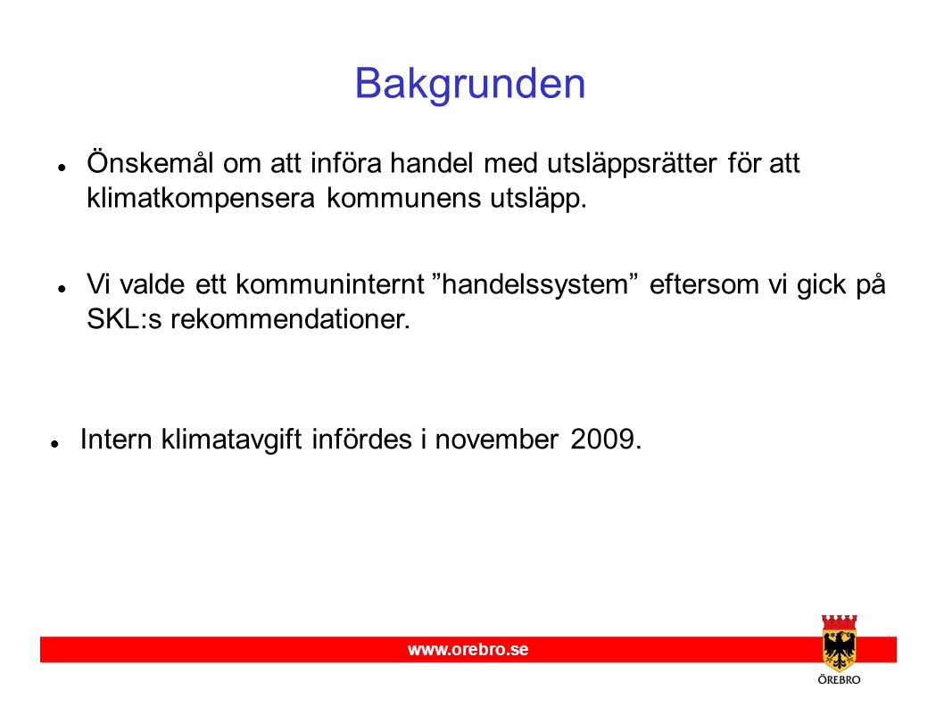 www.orebro.se Syftet  Klimatkompensera.