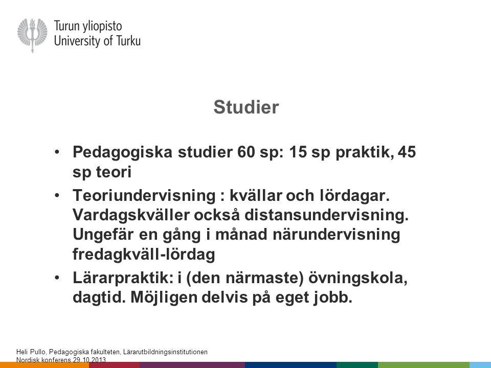 Studier •Pedagogiska studier 60 sp: 15 sp praktik, 45 sp teori •Teoriundervisning : kvällar och lördagar. Vardagskväller också distansundervisning. Un
