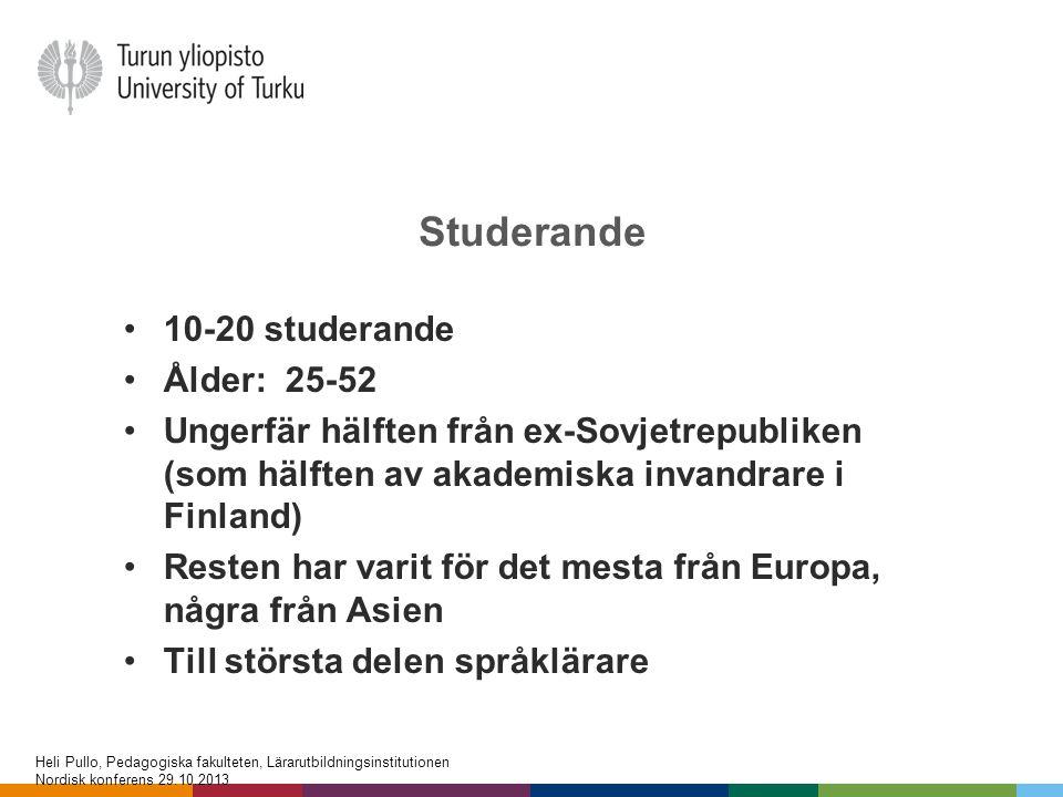 Studerande •10-20 studerande •Ålder: 25-52 •Ungerfär hälften från ex-Sovjetrepubliken (som hälften av akademiska invandrare i Finland) •Resten har var